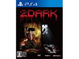 2Dark 【PS4ゲームソフト】