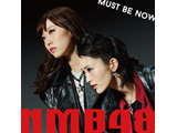 NMB48 / Must be now 通常盤 TYPE-B DVD付 CD
