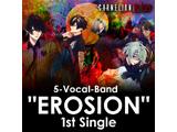 """【特典対象】【07/22発売予定】 EROSION/ 5-Vocal-Band """"EROSION"""" 1st Single from CARNELIAN BLOOD ◆ソフマップ・アニメガ全巻購入特典「44mm缶バッジ6個セット」"""