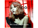 nao / PCゲームソングアルバム第8弾「nao 8th innocent prelude.」 CD
