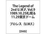 The Legend of 2nd U.W.F.9 89.10.25札幌&11.29東京D DVD