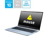 【テレビCMモデル】 ノートパソコン mouse  MB5R5201101 [15.6型 /AMD Ryzen 5 /SSD:256GB /メモリ:8GB]