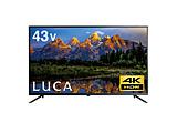 液晶テレビ LUCA(ルカ) ブラック LT-43B628VC [43V型 /4K対応]