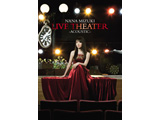 水樹奈々 / LIVE THEATER -ACOUSTIC- DVD