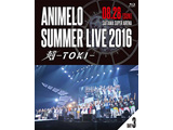 Animelo Summer Live 2016 刻-TOKI- 8.28 BD