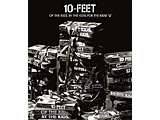10-FEET:OF THE KIDS BY THE KIDS FOR THE KIDS!5 BLU