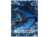 BUMP OF CHICKEN/BUMP OF CHICKEN「WILLPOLIS 2014」 初回限定盤 DVD