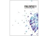 FINAL FANTASY V ORIGINAL SOUNDTRACK REVIVAL DISC BD
