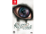 CLOSED NIGHTMARE (クローズド・ナイトメア) 【Switchゲームソフト】