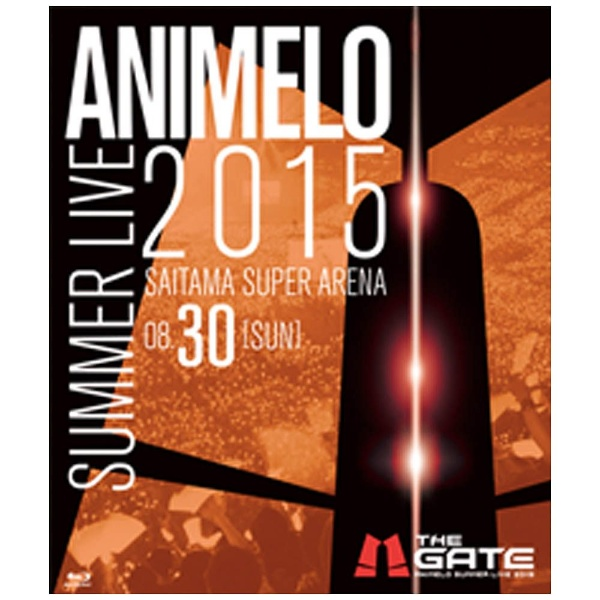 Animelo Summer Live 2015 -THE GATE- 8.30 BD