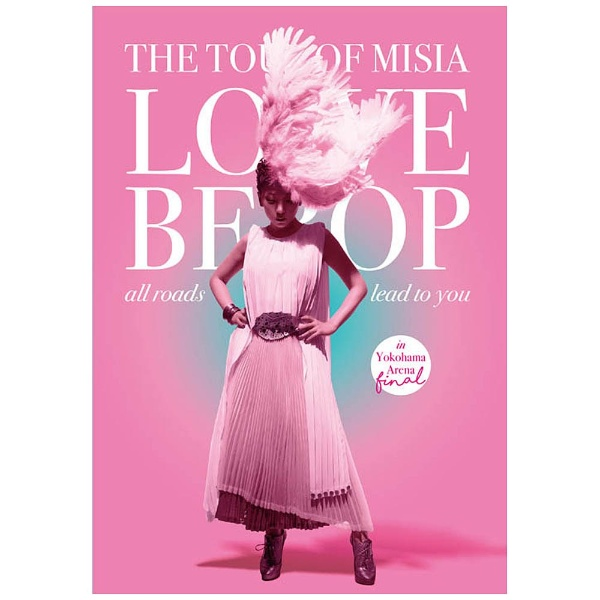 MISIA/THE TOUR OF MISIA LOVE BEBOP all roads lead to you in YOKOHAMA ARENA Final 初回生産限定盤 【DVD】   [DVD]