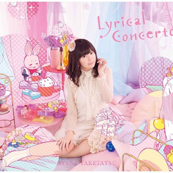 竹達彩奈 / 3rdアルバム 「Lyrical Concerto」 完全限定盤 BD付 CD