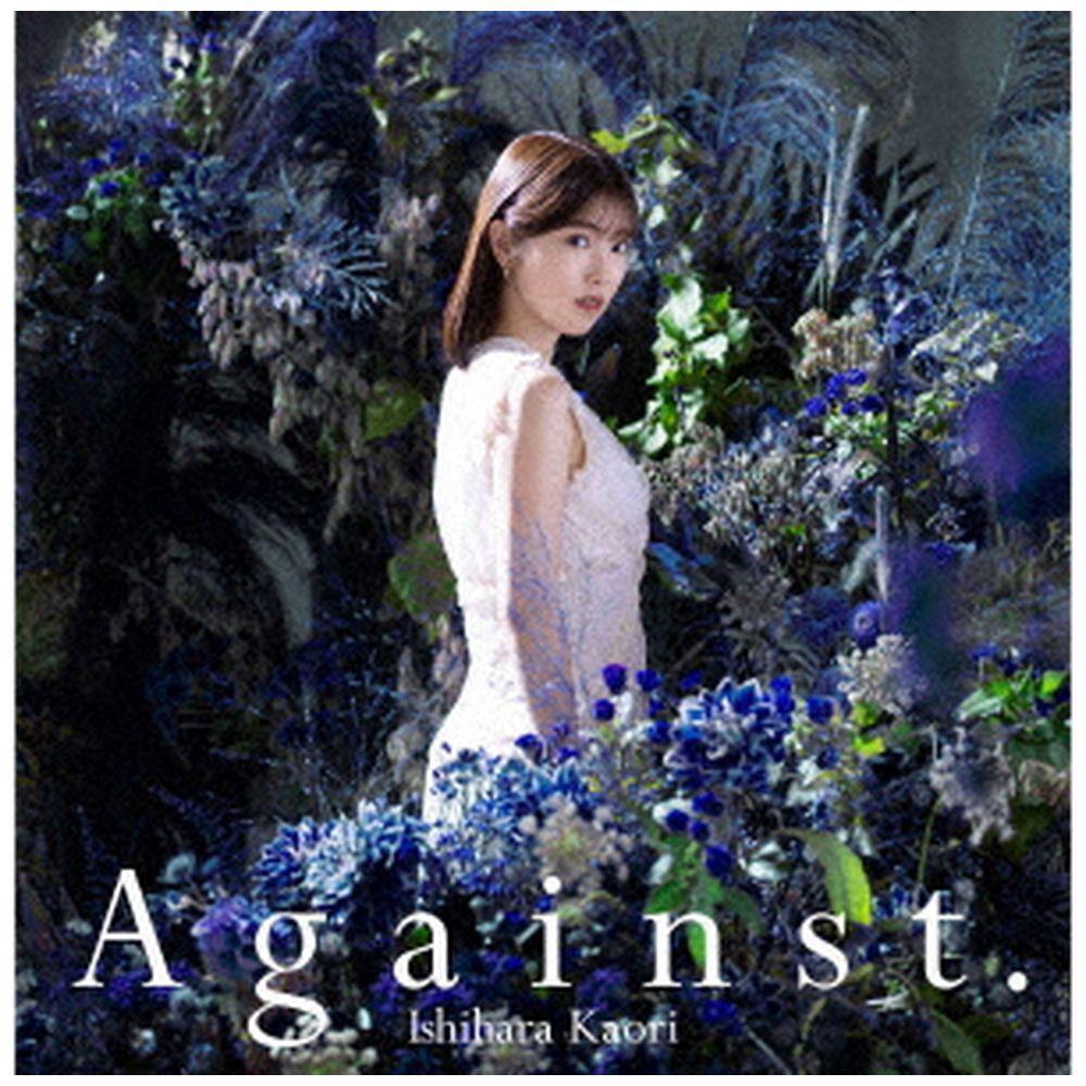 石原夏織 / 5thシングル「Against.」 通常盤